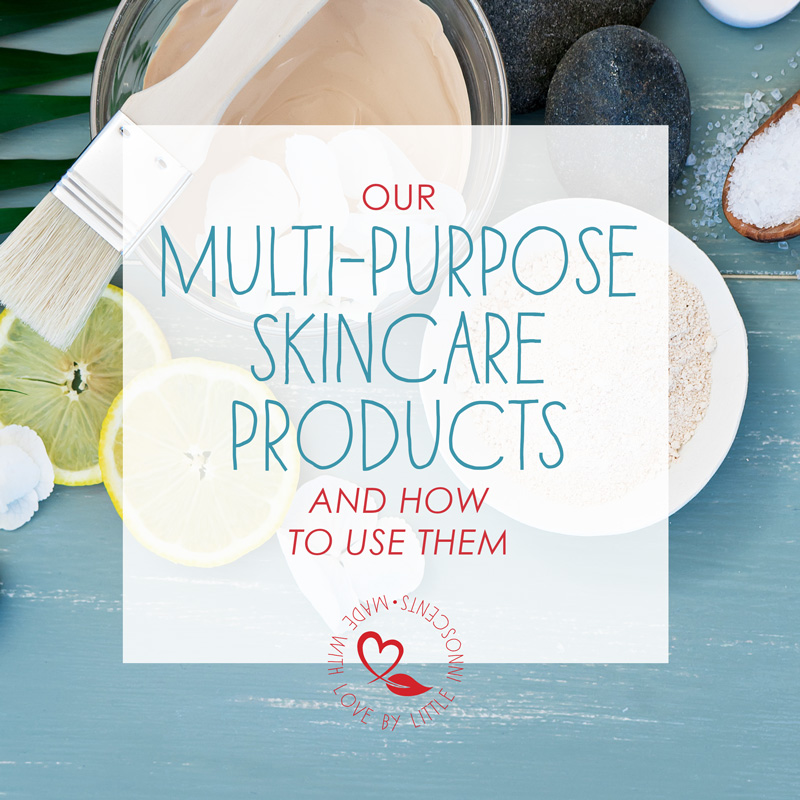 Our Multi-purpose Skincare Products and How to Use Them